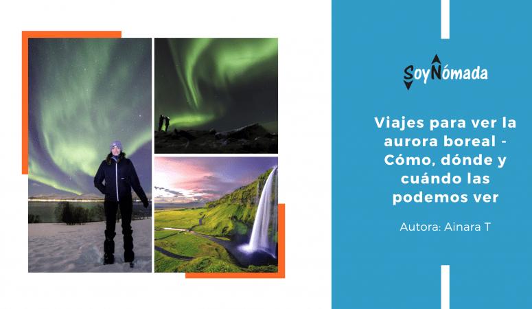 Aurora boreal – Cómo, dónde y cuándo las podemos ver